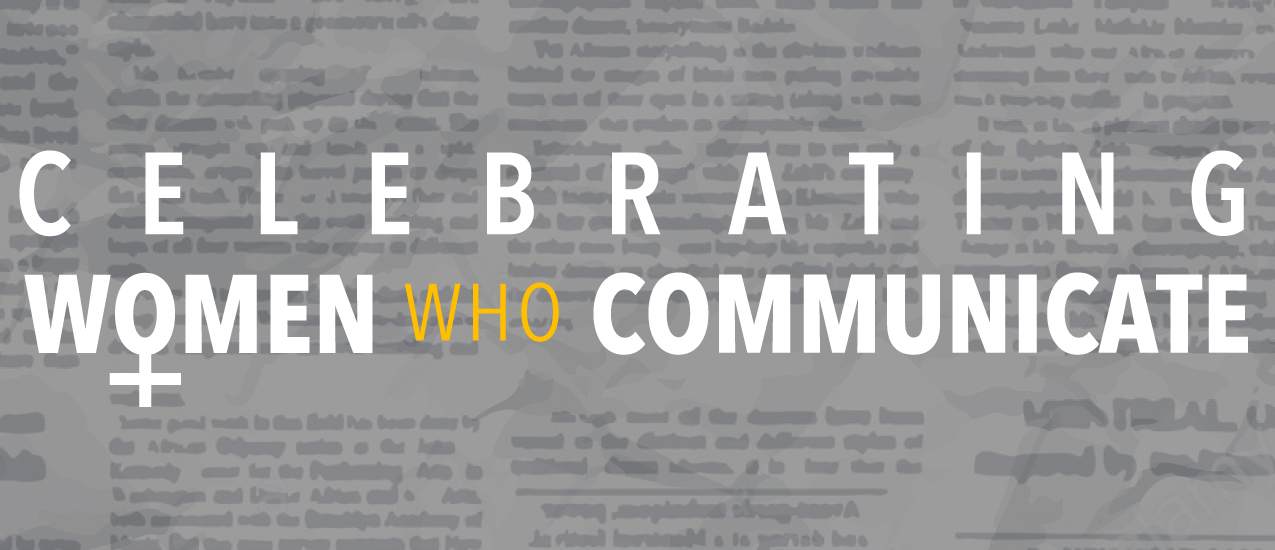 Celebrating Women Who Communicate